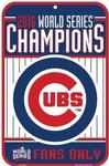MLB World Series 2016 Chicago Cubs Fans Only Plastic Sign